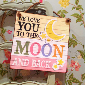 Love you to the moon and back, Nursery decor, new baby gift, nursery rhyme, somewhere over the rainbow print, you are my sunshine