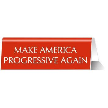 Make America Progressive Again Red Nameplate Desk Sign