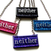 NEITHER Made to Order Queer Glitter Resin Necklace Choice of Color