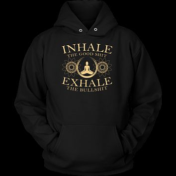 Inhale The GoodShit Echale The Bullshit Unisex Hoodie Buddha T Shirt - TL00644HO
