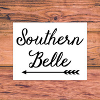 Southern Belle | Sassy Southern Decal | Preppy Southern Girl Decal | Arrow Decal | Southern Arrow Decal | Preppy Arrow Decal | Sassy | 331