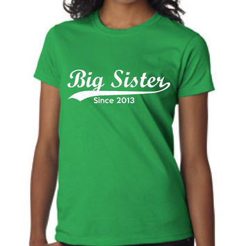 Personalized Big Sister T Shirt Big Sister Since 2016 Select your year of Choice Great T Shirt for sisters gift for sister