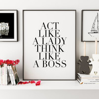 PRINTABLE Art,Act Like A Lady Think Like A Boss,Office Decor,Girls Room Decor,Lady Boss,Girl Boss,Inspirational Quote,Motivation,Typography