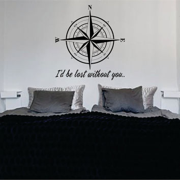 Compass Rose Id Be Lost Without You Nautical Decal Sticker Wall Vinyl Art