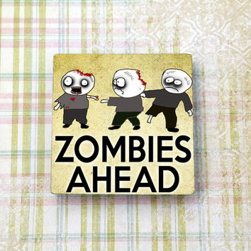 Zombies Ahead Square Ceramic Tile Refrigerator Fridge Magnet Cubicle or Dorm Decor 2 Inches With Rare Earth Magnet