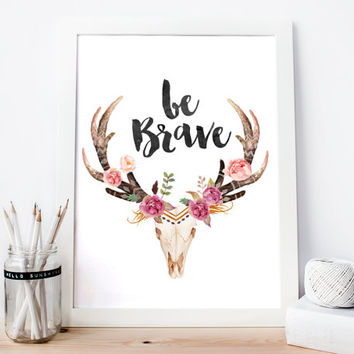 Be Brave, Deer, Wild, Nature, Skull, Ethno, Flowers, Magic, Watercolor Art Print, Room Decor, Indie, Tribal, Gift Card, Colorful, Flowers