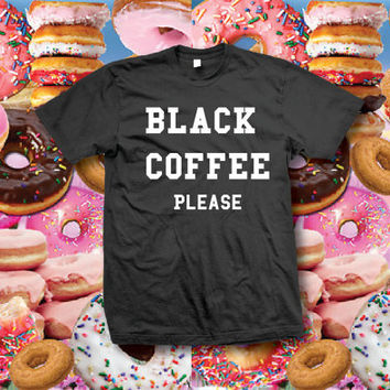 Black coffee please - Crewneck Pullover Sweatshirt - Unisex Crewneck T-shirt XS/S/M/L/XL