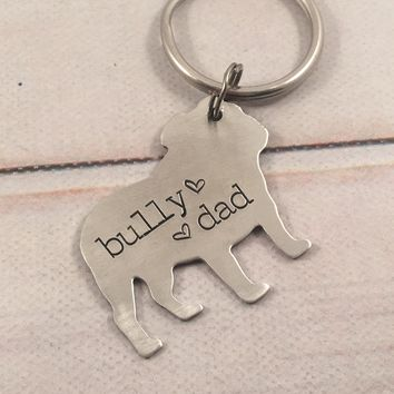"""Bully Dad""/Mom - Hand Stamped, Bulldog Keychain"