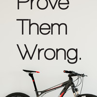 Prove Them Wrong Motivational Quote Vinyl Wall Decal Sticker #6072
