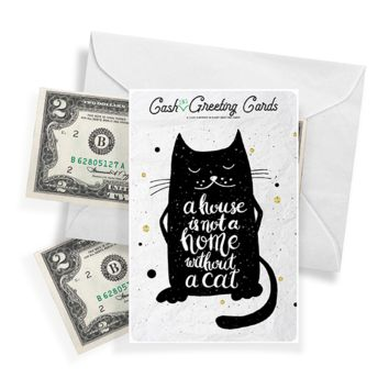 A House Is Not A Home Without A Cat | Cash Greeting Cards®