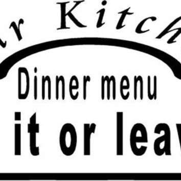 Our Kitchen dinner menu Like it or leave it  Wall Decal custom quote