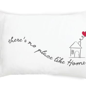 There's No Place Like Home Pillowcase Set