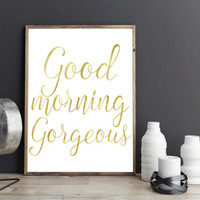 "Printable art"" GOOD MORNIG GORGEOUS""Bedroom print,Bedroom decor,Bedroom quote,Poster,Digitalprint,Bedroom,Gold Quote,Instant Download,Decor"