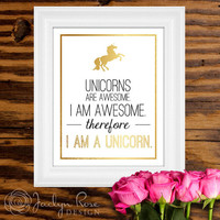 Printable wall art decor - Unicorns are awesome. I am awesome. Therefore, I am a unicorn - Gold foil design (Instant digital download - JPG)