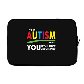 It's A Autism Thing Laptop sleeve