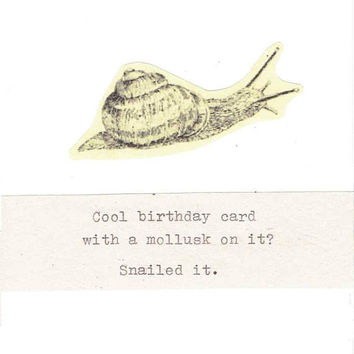 Snailed It Funny Birthday Card | Vintage Typed Snail Invertebrate Humor Biology Mollusk Weird Pun Nerdy Nature For Him For Her