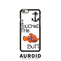 Finding Nemo I Touched The Butt Quote iPhone 6 Plus Case Auroid