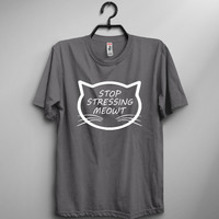 Stop Stressing Meowt Shirt - Funny Shirts - Cat Lovers