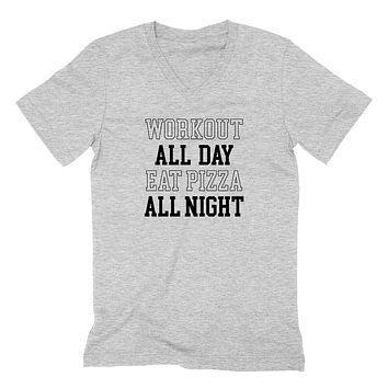 Workout all day eat pizza all night, Workout, gym, fitness, yoga outfit  V Neck T Shirt