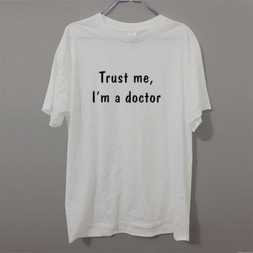 New Fashion Friend Gift Trust Me I'm a DOCTOR T Shirt Men Funny Cotton Short Sleeve T-shirt Tshirt camiseta