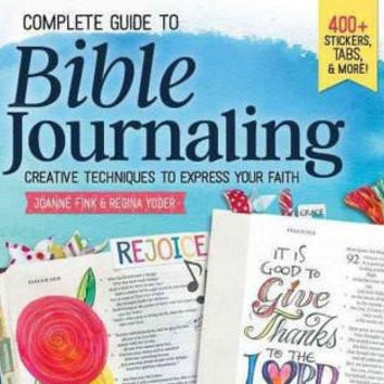 Complete Guide to Bible Journaling: Creative Techniques to Express Your Faith