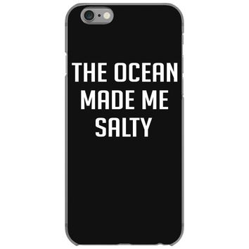 The Ocean Made Me Salty iPhone 6/6s Case