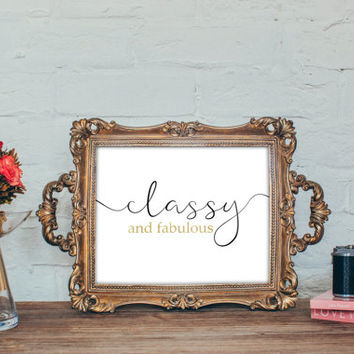 Classy and fabulous - Print art typography, Instant download ,Typographic Print - Black , Gold