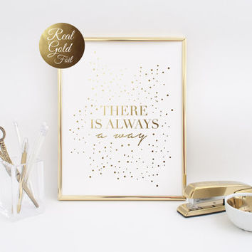 There Is Always A Way, Quote Wall Art, Real Gold Foil Typography, Home Decor, Inspirational Quote, Wall Art, Motivational Quote, 8x10 Print.