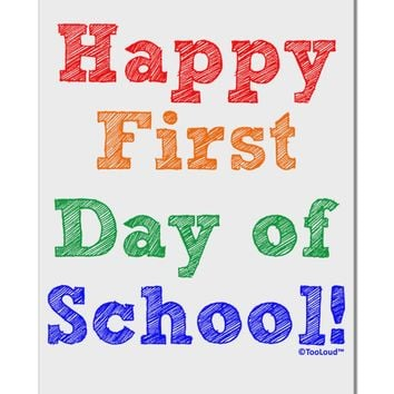"""Happy First Day of School Aluminum 8 x 12"""" Sign"""