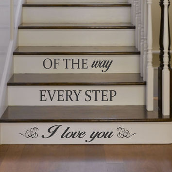 I Love You Every Step of the Way Quote Staircase Wall Vinyl Decal Sticker