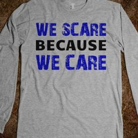 We Scare Because We Care (Long