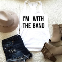 I'm with the band, graphic  tank top for women, funny, graphic shirt, concert tee, shirts with sayings, womens clothing