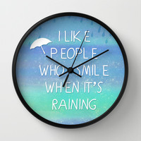 I Like People Who Smile When It's Raining - cute typography with aqua blue galaxy Wall Clock by Tangerine-Tane