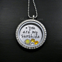 You are my sunshine Living Locket / Floating Locket / Personalized Hand Stamped Necklace