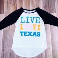 Live Love Texas Raglan!