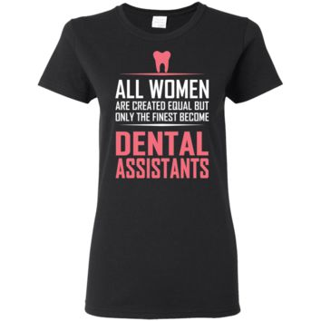Dental Assistant Ladies Lightweight Form Fitting T-Shirt