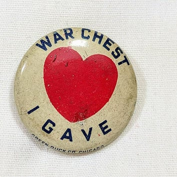 War Chest Pin I Gave Round Metal Heart WW 2 United States Finance Efforts Propaganda Home Front Activities Support the War Effort Contribute