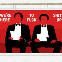 "Step Brothers Tuxedos ""We're Here To Fuck Shit Up"" Vector Art Print"