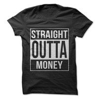 Straight Outta Money
