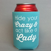 Hide Your Crazy Can Cooler