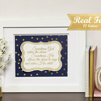 """Gold Foil Print Art With Frame (Optional) """"Sometimes God Calms The Storm, Sometimes He Allows The Storm To Rage And Calms His Child"""" Gold"""