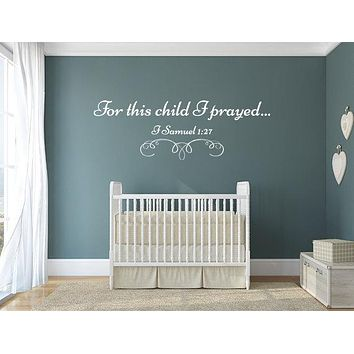 For this child I prayed - 1 Samuel 1:27 - wall decal