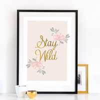 Stay Wild Print, Wall Decor, Boho Poster, Wall Art, Vintage Poster, Floral Print.