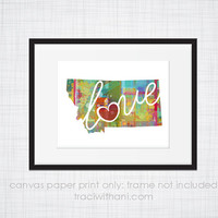 Montana Love - MT Canvas Paper Print:  Grunge, Watercolor, Rustic, Whimsical, Colorful, Digital, Silhouette, Heart, State, United States