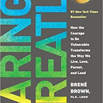 Daring Greatly: How the Courage to Be Vulnerable Transforms the Way We Live, Love, Parent, and Lead Paperback – April 7, 2015