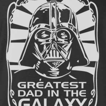 Darth Vader Greatest Dad in the Galaxy Funny Humor Star Wars T-Shirt