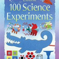 Usborne Books & More. 100 Science Experiments IL