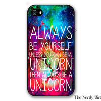 Unicorn quote on a galaxy background iPhone 4, 5, 5C, 6 and 6 plus and Samsung Galaxy s3, s4, and s5 Phone Case