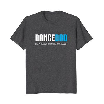 Mens Dance Dad Shirt- Funny Cute Father's Day Gift