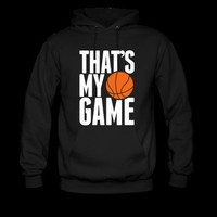 basketball - that's my game Hoodie   Spreadshirt   ID: 9636037